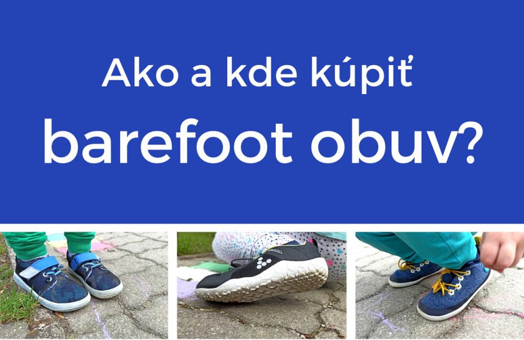 Ako a kde kúpiť barefoot obuv