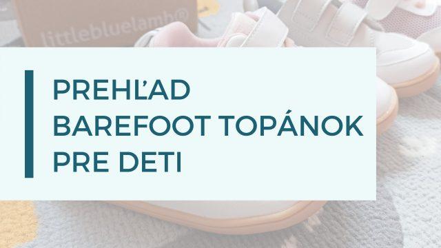 Detské barefoot celoročky – prehľad podľa typov nôh
