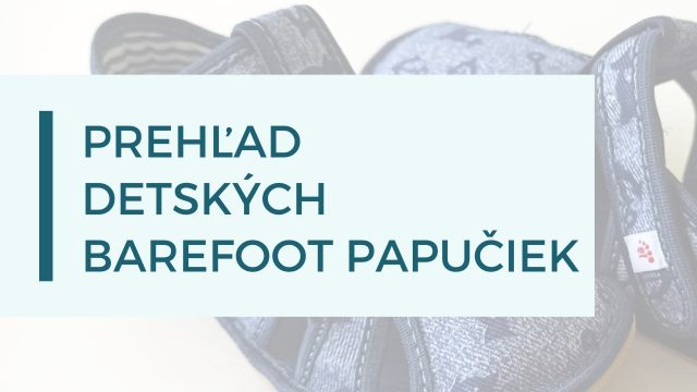 Barefoot papuče, prezuvky – prehľad