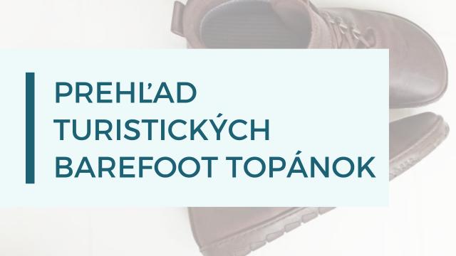 Turistické barefoot topánky pre dospelých – prehľad