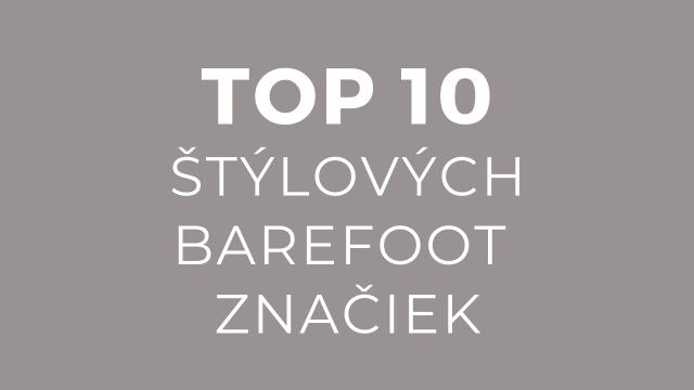 TOP 10 štýlových barefoot značiek