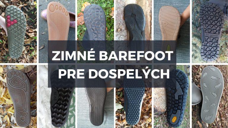 Zimné barefoot topánky pre dospelých – prehľad podľa typov nôh